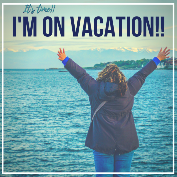 I'm on vacation!!