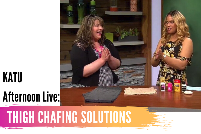 KATU Afternoon Live Companion: Ways to Combat Chub Rub & Anti-Chafing Solutions