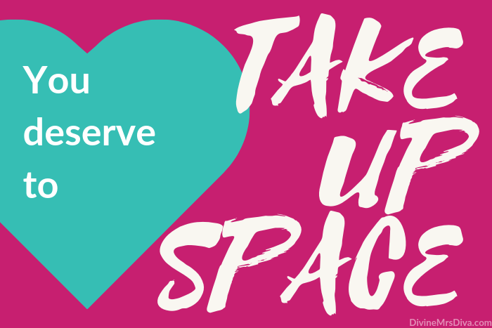 Friday Feels: You Deserve to Take Up Space