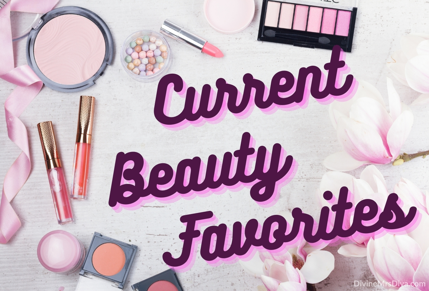 Current Beauty Favorites