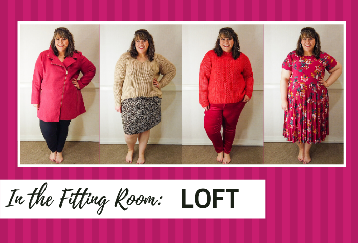 In the Fitting Room: LOFT  (Fall 2019)