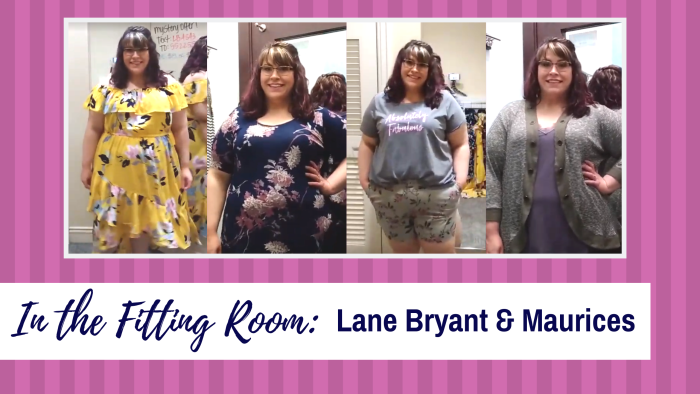 In The Fitting Room: Lane Bryant & Maurices