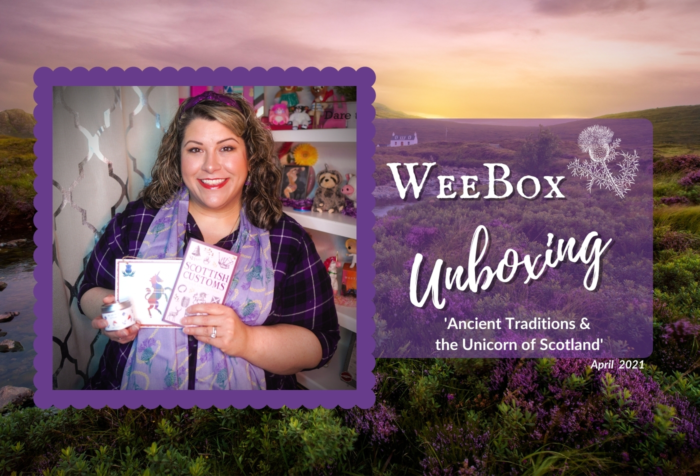 Weebox Unboxing: 'Ancient Traditions & the Unicorn of Scotland' (April 2021)